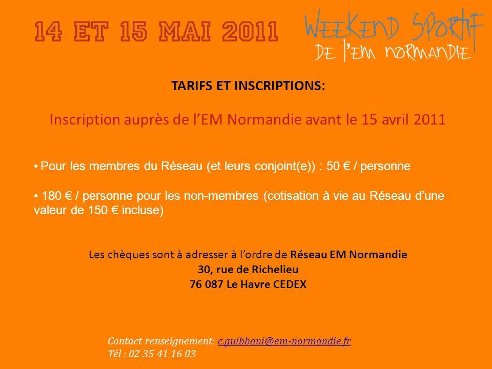 TARIFS ET INSCRIPTIONS: Inscription auprès de lEM Normandie avant le 15 avril 2011 Pour les membres du Réseau (et leurs conjoint(e)) : 50 / personne 180 / personne pour les non-membres (cotisation à vie au Réseau dune valeur de 150 incluse) Les chèques sont à adresser à lordre de Réseau EM Normandie 30, rue de Richelieu 76 087 Le Havre CEDEX Contact renseignement: c.guibbani@em-normandie.frc.guibbani@em-normandie.fr Tél : 02 35 41 16 03