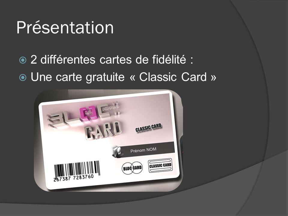 Présentation 2 différentes cartes de fidélité : Une carte gratuite « Classic Card »