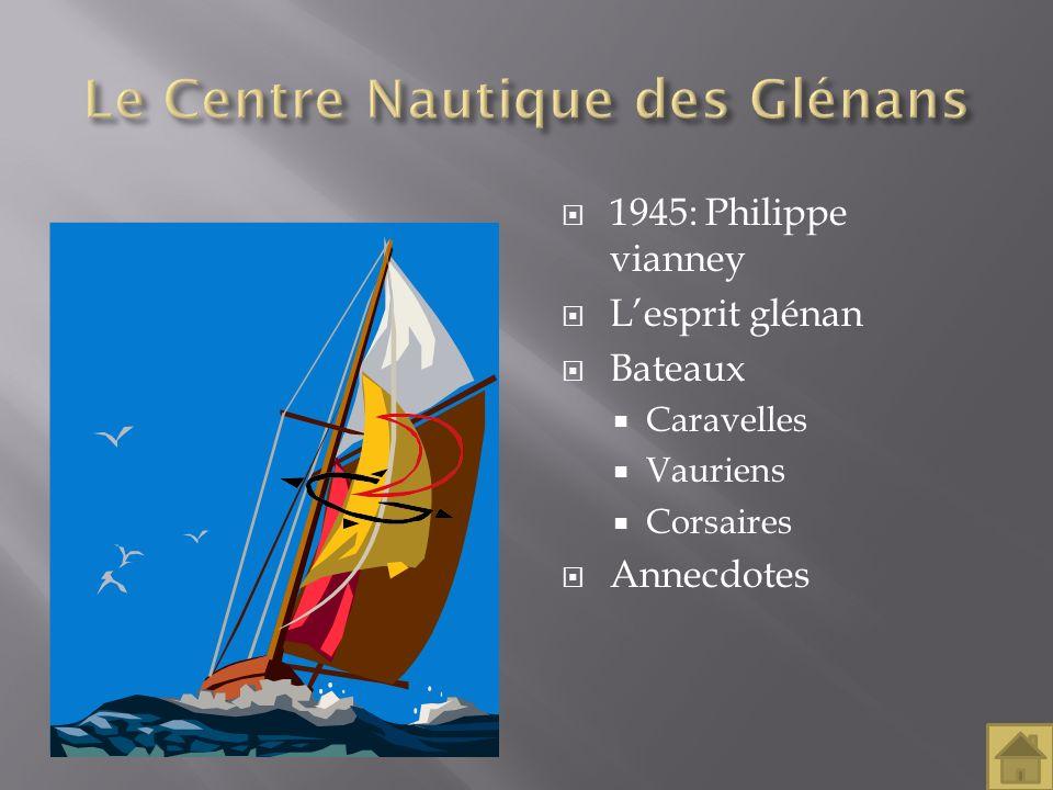 1945: Philippe vianney Lesprit glénan Bateaux Caravelles Vauriens Corsaires Annecdotes