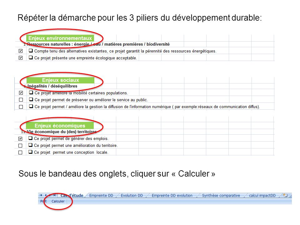 Sous le bandeau des onglets, cliquer sur « Calculer » Répéter la démarche pour les 3 piliers du développement durable: