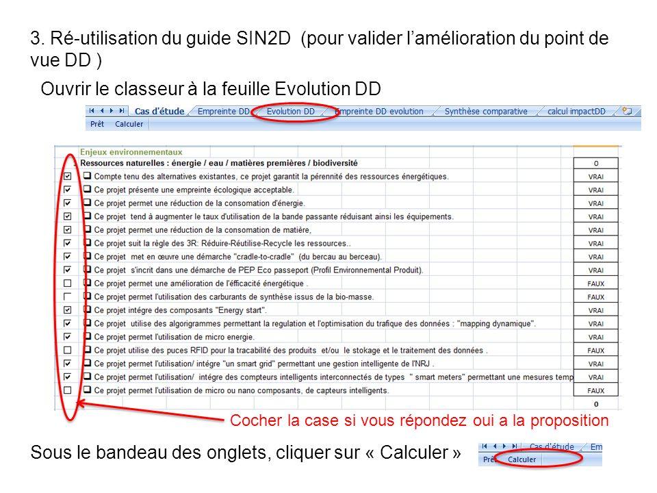 Vous obtenez limpact DD de votre « amélioration » sur les 3 piliers du développement durable sous forme histogramme dans longlet «Evolution DD» de votre classeur :