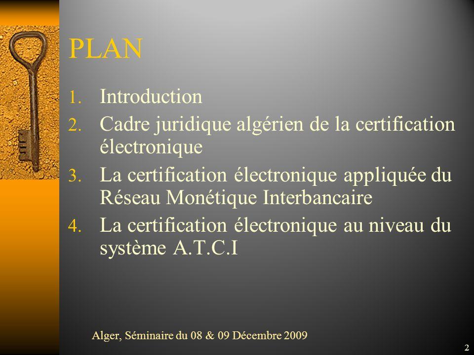 PLAN 1.Introduction 2. Cadre juridique algérien de la certification électronique 3.