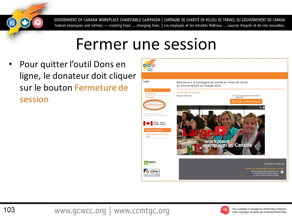 Fermer une session Pour quitter loutil Dons en ligne, le donateur doit cliquer sur le bouton Fermeture de session 103