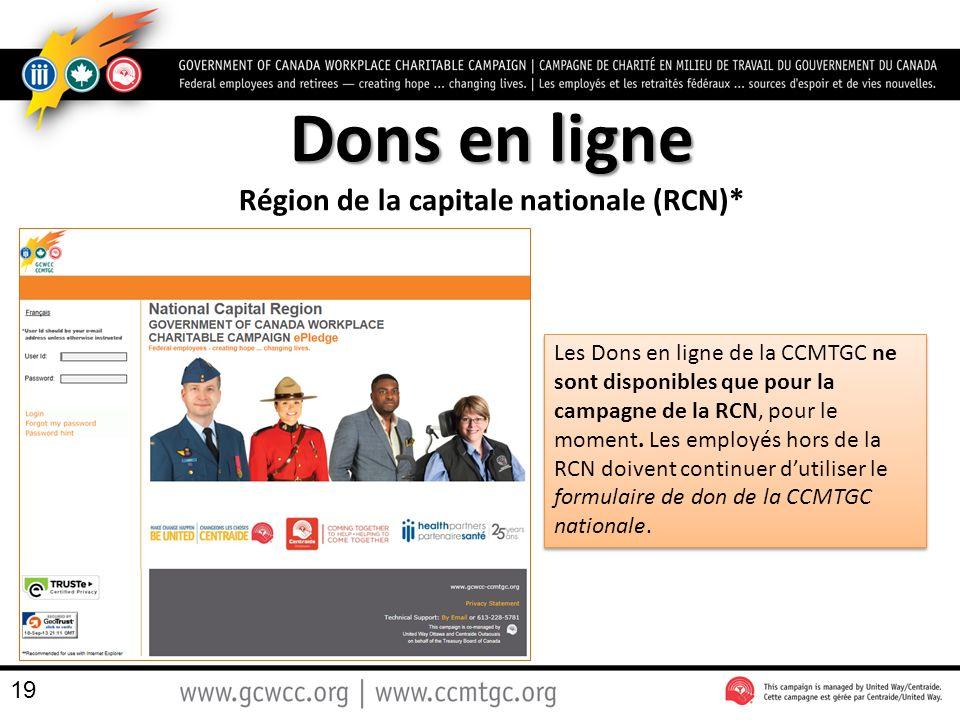 Dons en ligne Région de la capitale nationale (RCN)* Les Dons en ligne de la CCMTGC ne sont disponibles que pour la campagne de la RCN, pour le moment.