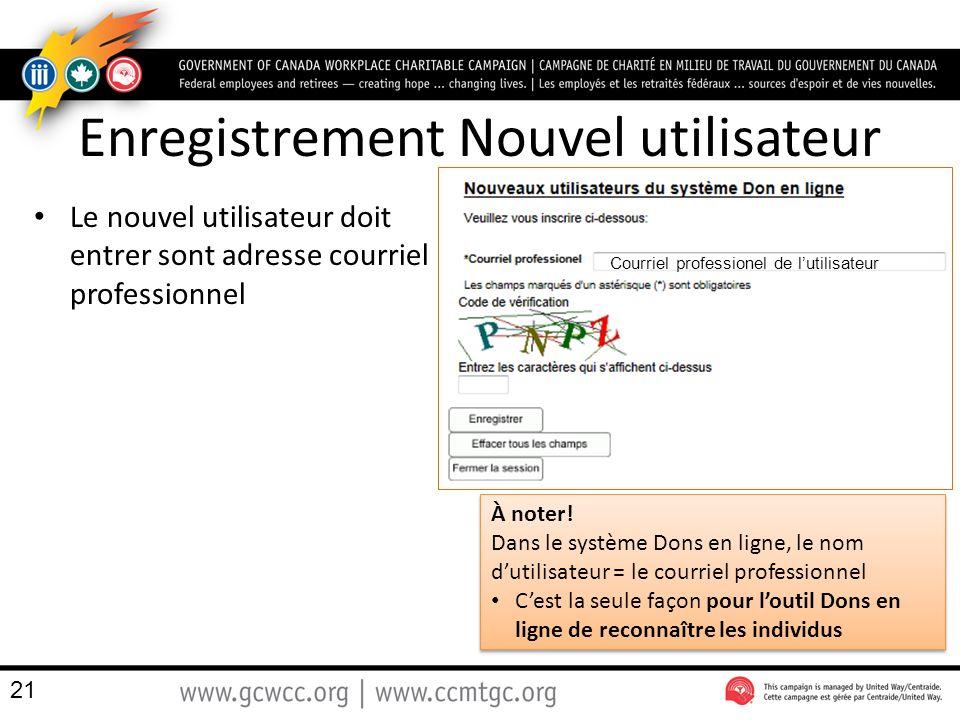 Enregistrement Nouvel utilisateur Le nouvel utilisateur doit entrer sont adresse courriel professionnel 21 Courriel professionel de lutilisateur À noter.
