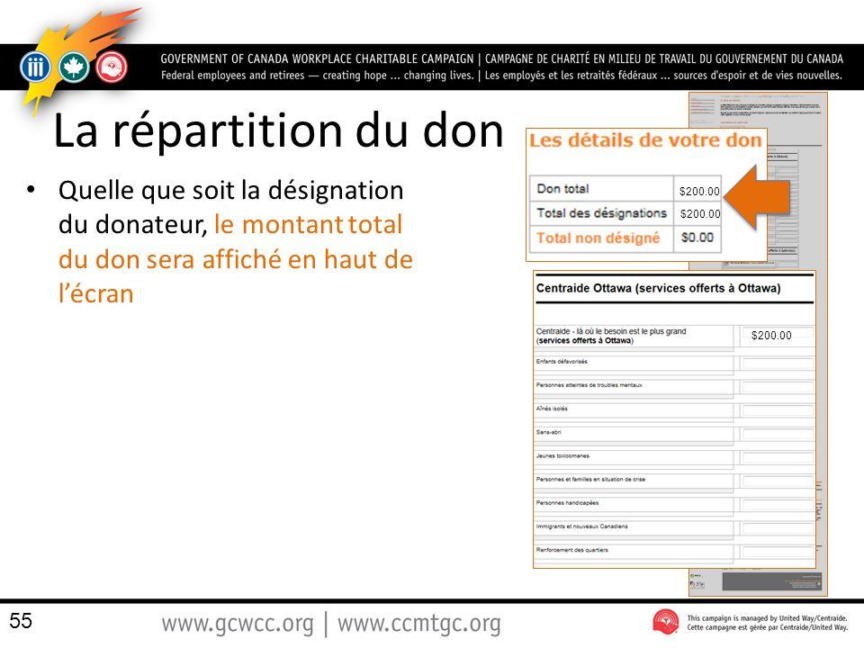 La répartition du don Quelle que soit la désignation du donateur, le montant total du don sera affiché en haut de lécran 55 $200.00
