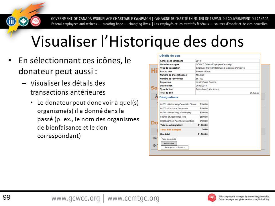 Visualiser lHistorique des dons En sélectionnant ces icônes, le donateur peut aussi : – Visualiser les détails des transactions antérieures Le donateur peut donc voir à quel(s) organisme(s) il a donné dans le passé (p.