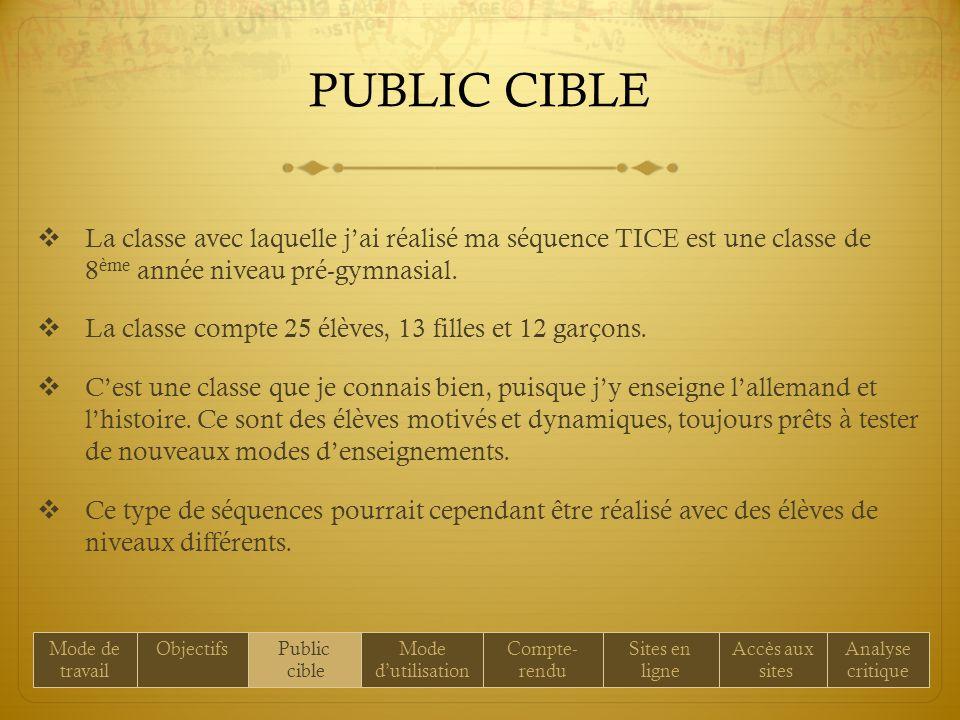 PUBLIC CIBLE La classe avec laquelle jai réalisé ma séquence TICE est une classe de 8 ème année niveau pré-gymnasial.