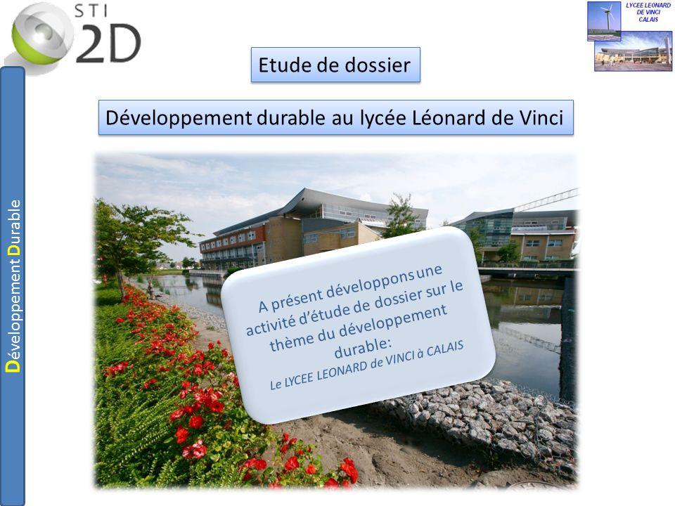 Développement durable au lycée Léonard de Vinci Etude de dossier A présent développons une activité détude de dossier sur le thème du développement du