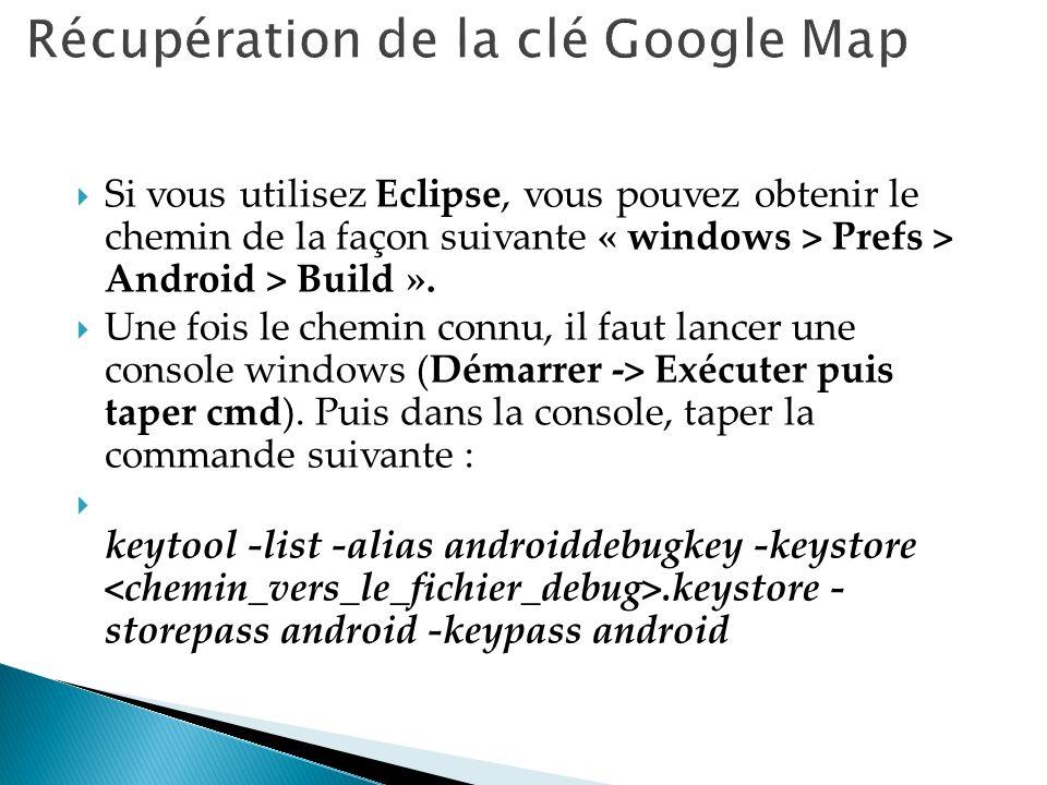 Si vous utilisez Eclipse, vous pouvez obtenir le chemin de la façon suivante « windows > Prefs > Android > Build ». Une fois le chemin connu, il faut