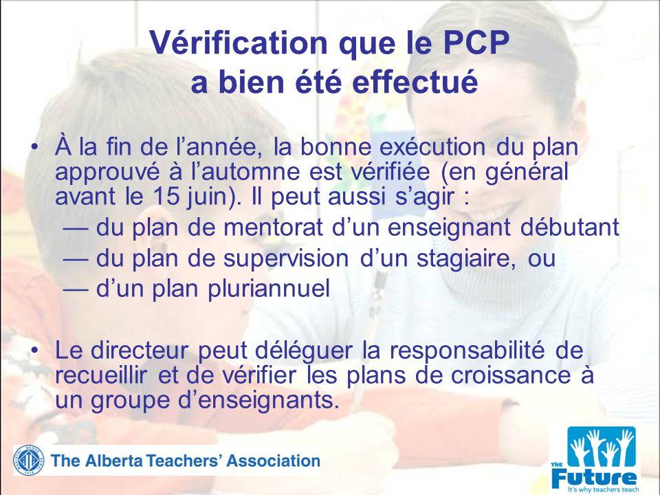 Vérification que le PCP a bien été effectué À la fin de lannée, la bonne exécution du plan approuvé à lautomne est vérifiée (en général avant le 15 juin).