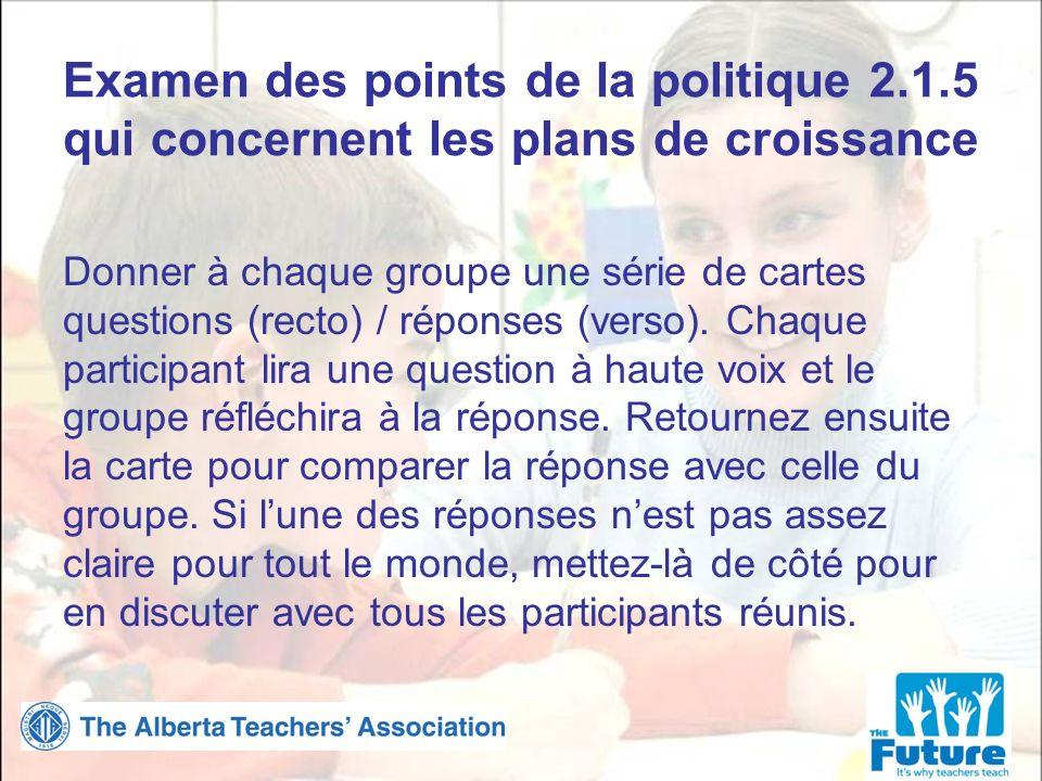 Examen des points de la politique 2.1.5 qui concernent les plans de croissance Donner à chaque groupe une série de cartes questions (recto) / réponses (verso).