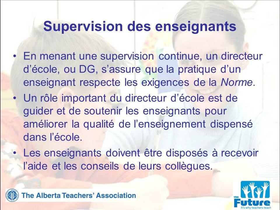 Supervision des enseignants En menant une supervision continue, un directeur décole, ou DG, sassure que la pratique dun enseignant respecte les exigences de la Norme.