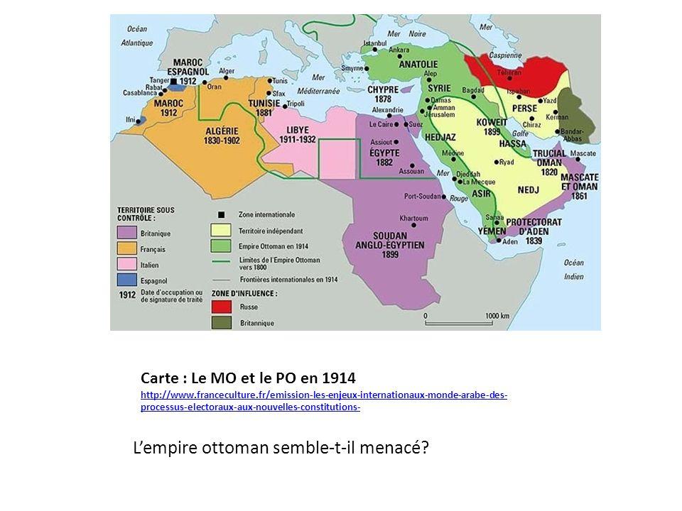 Carte : Le MO et le PO en 1914 http://www.franceculture.fr/emission-les-enjeux-internationaux-monde-arabe-des- processus-electoraux-aux-nouvelles-cons