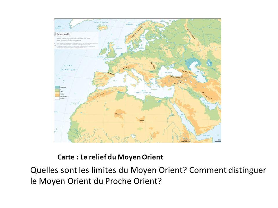 Carte : Le relief du Moyen Orient Quelles sont les limites du Moyen Orient? Comment distinguer le Moyen Orient du Proche Orient?
