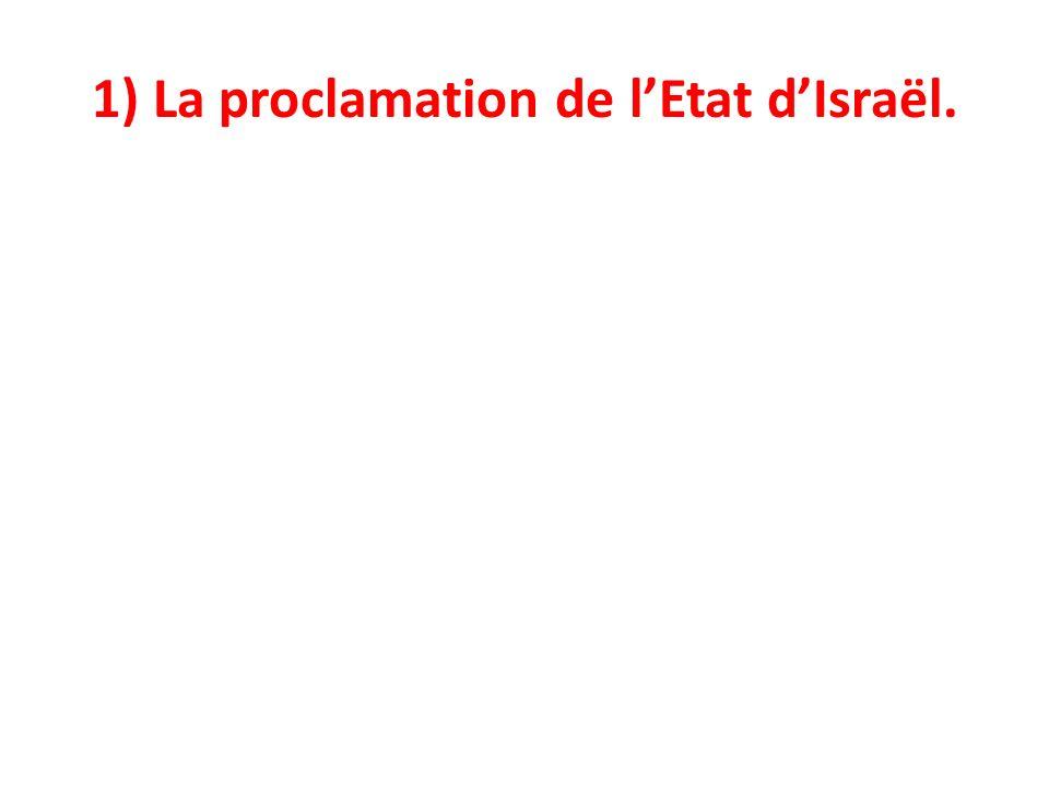 1) La proclamation de lEtat dIsraël.