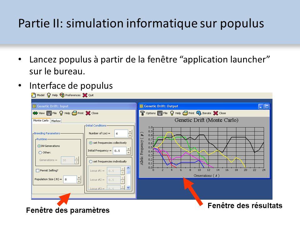 Fenêtre des paramètres (dérive génétique) Entrez la valeur de chaque paramètre selon les instructions du manuel: Runtime = nombre de générations pendant lequel la simulation tournera.