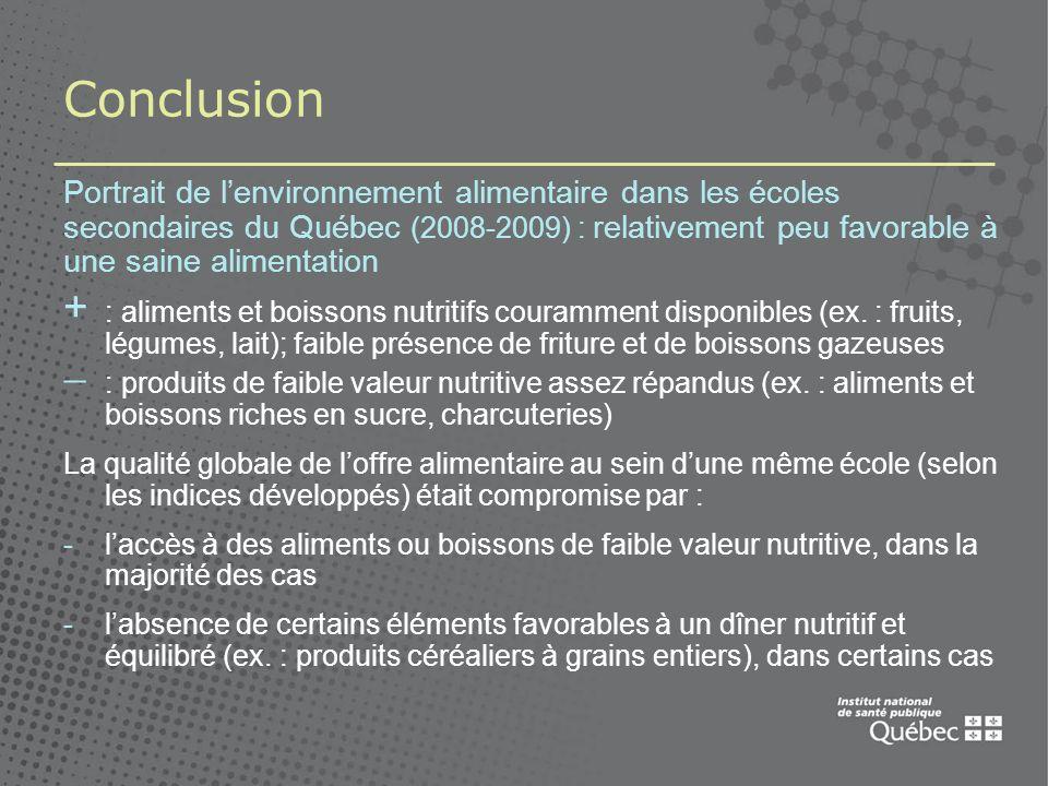 Portrait de lenvironnement alimentaire dans les écoles secondaires du Québec (2008-2009) : relativement peu favorable à une saine alimentation + : aliments et boissons nutritifs couramment disponibles (ex.