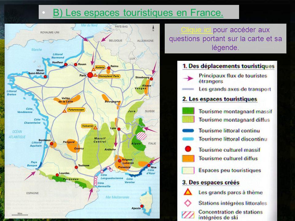 B) Les espaces touristiques en France. Clique ici pour accéder aux questions portant sur la carte et sa légende.