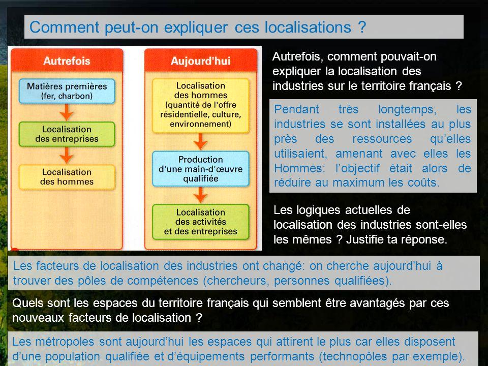 Comment peut-on expliquer ces localisations ? Autrefois, comment pouvait-on expliquer la localisation des industries sur le territoire français ? Pend