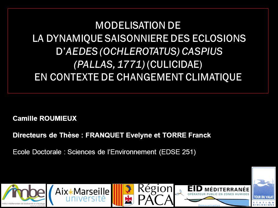 MODELISATION DE LA DYNAMIQUE SAISONNIERE DES ECLOSIONS DAEDES (OCHLEROTATUS) CASPIUS (PALLAS, 1771) (CULICIDAE) EN CONTEXTE DE CHANGEMENT CLIMATIQUE C