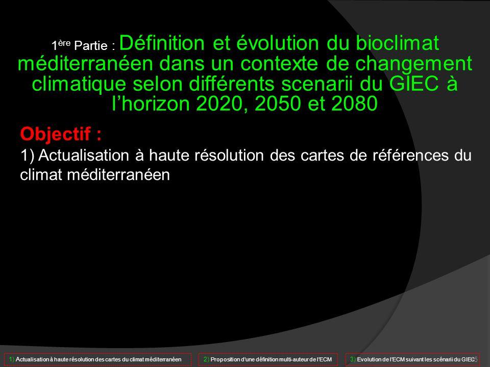 1 ère Partie : Définition et évolution du bioclimat méditerranéen dans un contexte de changement climatique selon différents scenarii du GIEC à lhoriz