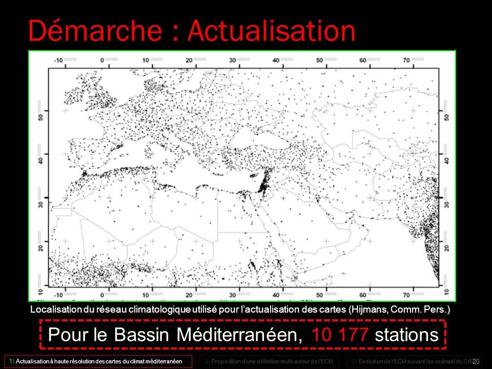 Pour le Bassin Méditerranéen, 10 177 stations Localisation du réseau climatologique utilisé pour lactualisation des cartes (Hijmans, Comm. Pers.) 1) A