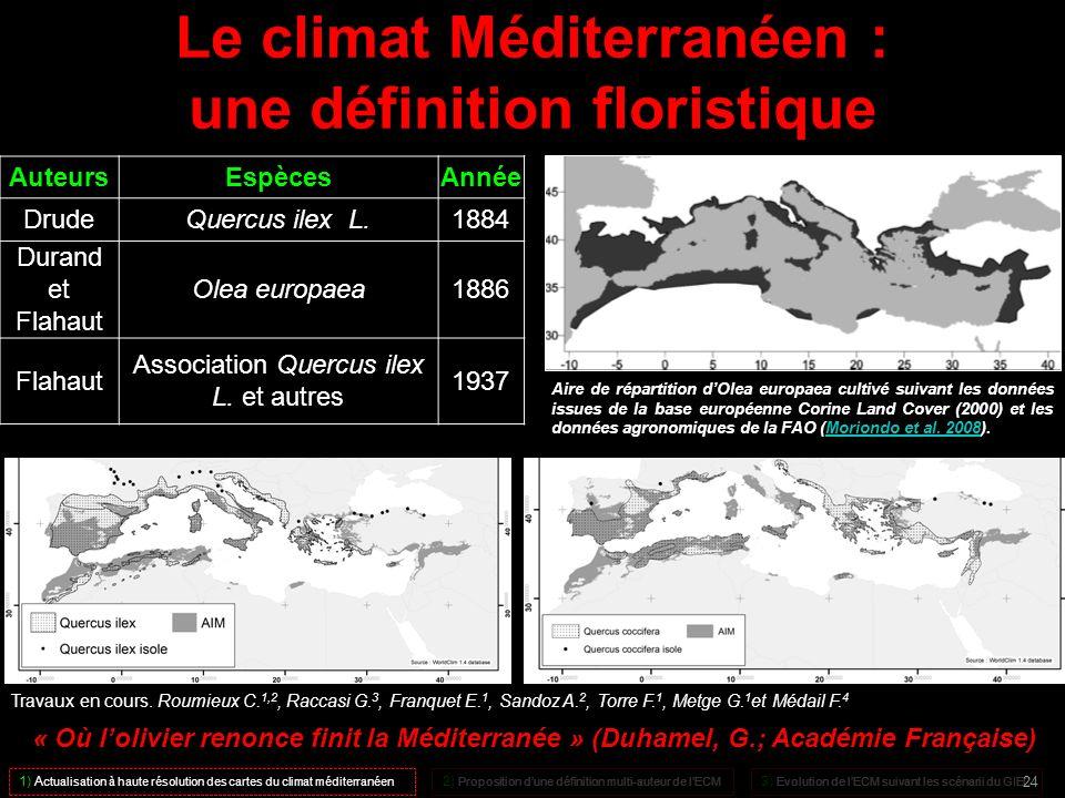 Le climat Méditerranéen : une définition floristique 1) A ctualisation à haute résolution des cartes du climat méditerranéen 2) Proposition dune défin