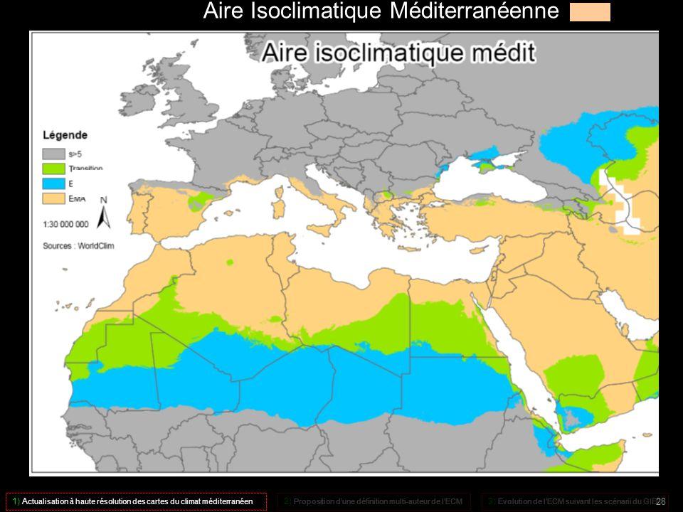 Aire Isoclimatique Méditerranéenne 1) A ctualisation à haute résolution des cartes du climat méditerranéen 2) Proposition dune définition multi-auteur