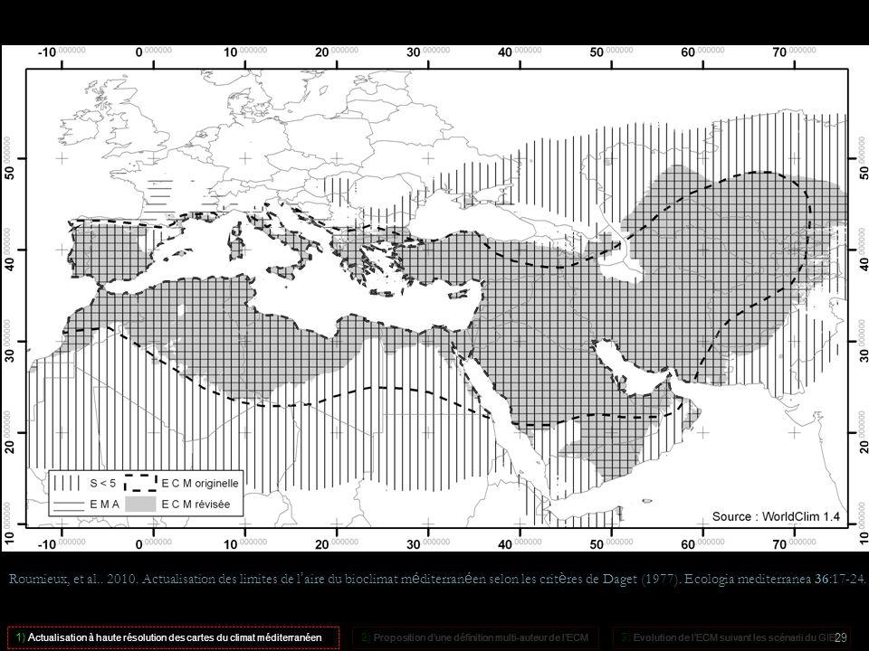 Roumieux, et al.. 2010. Actualisation des limites de l aire du bioclimat m é diterran é en selon les crit è res de Daget (1977). Ecologia mediterranea