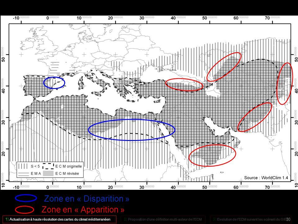 Zone en « Disparition » Zone en « Apparition » 1) A ctualisation à haute résolution des cartes du climat méditerranéen 2) Proposition dune définition