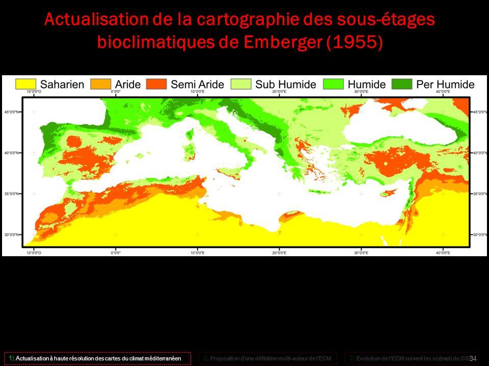 Actualisation de la cartographie des sous-étages bioclimatiques de Emberger (1955) 1) A ctualisation à haute résolution des cartes du climat méditerra