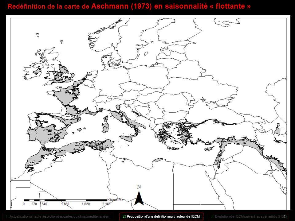 Redéfinition de la carte de Aschmann (1973) en saisonnalité « flottante » 1) A ctualisation à haute résolution des cartes du climat méditerranéen 2) P