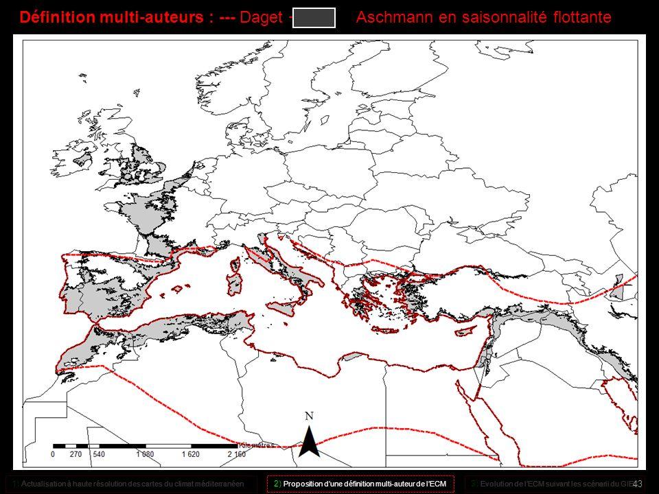 Définition multi-auteurs : --- Daget + Aschmann en saisonnalité flottante 1) A ctualisation à haute résolution des cartes du climat méditerranéen 2) P