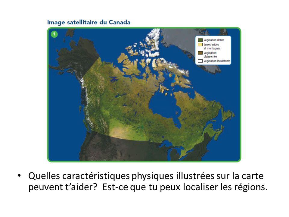 Quelles caractéristiques physiques illustrées sur la carte peuvent taider? Est-ce que tu peux localiser les régions.