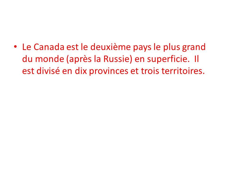 Le Canada est le deuxième pays le plus grand du monde (après la Russie) en superficie. Il est divisé en dix provinces et trois territoires.