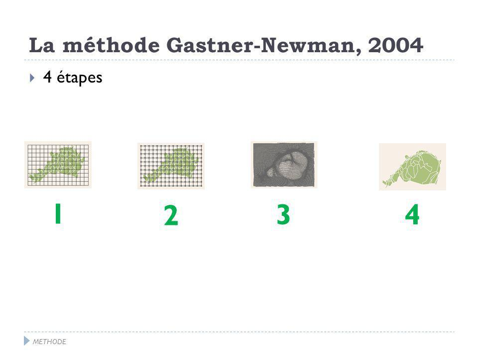 La méthode Gastner-Newman, 2004 4 étapes 1 2 34 METHODE