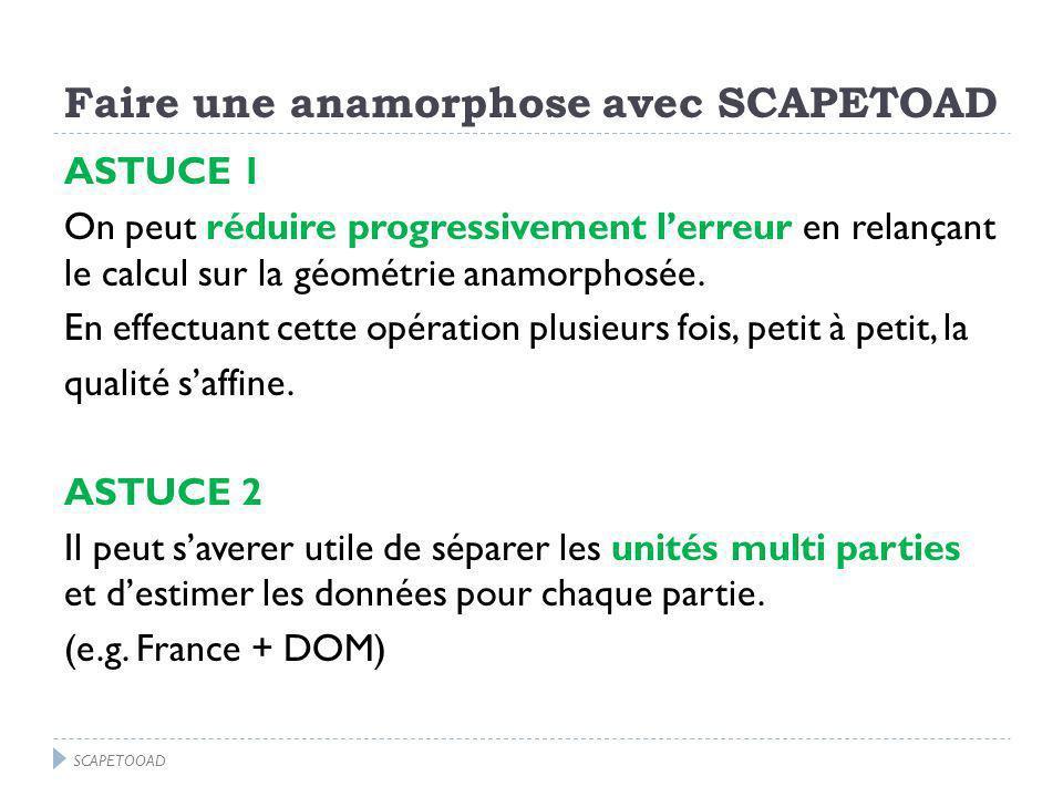 Faire une anamorphose avec SCAPETOAD ASTUCE 1 On peut réduire progressivement lerreur en relançant le calcul sur la géométrie anamorphosée.
