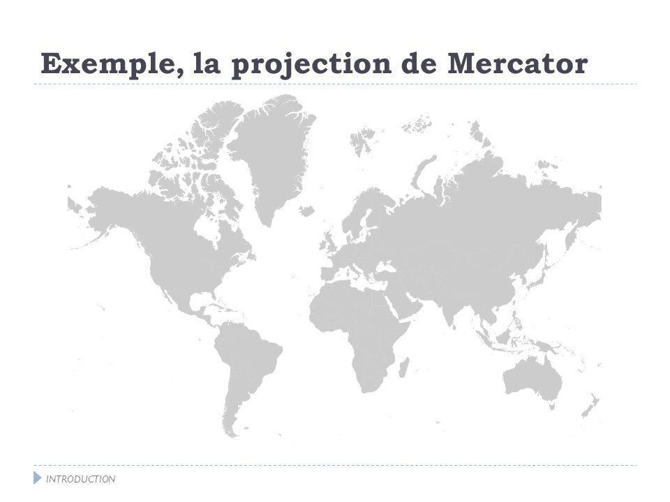 Exemple, la projection de Mercator Qui pourrait croire sur cette carte que lInde est en réalité 3 fois plus grande que la Scandinavie .