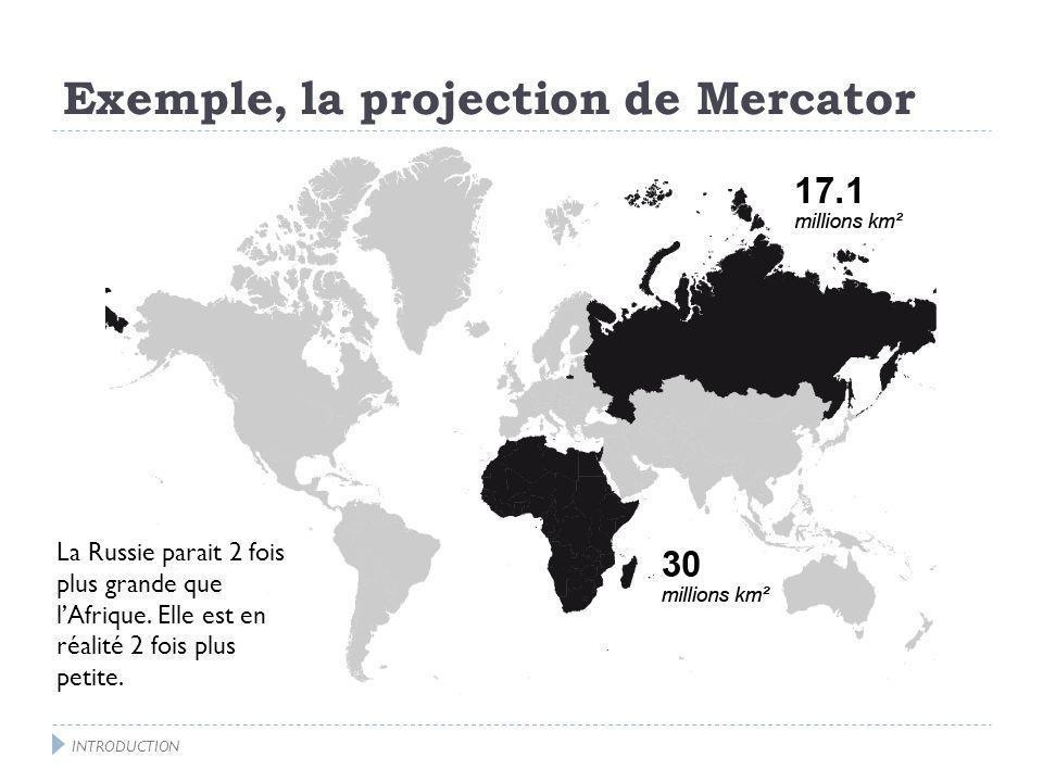 Exemple, la projection de Mercator L Amérique latine semble plus petite que le Groenland.