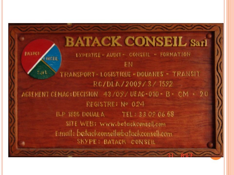 E QUIPE D EXPERTS SENIORS EN FINANCES TRANSPORT LOGISTIQUE DOUANES TRANSIT BATACK CONSEIL Sarl www.batackconseil.com batackconseil@batackconseil.com