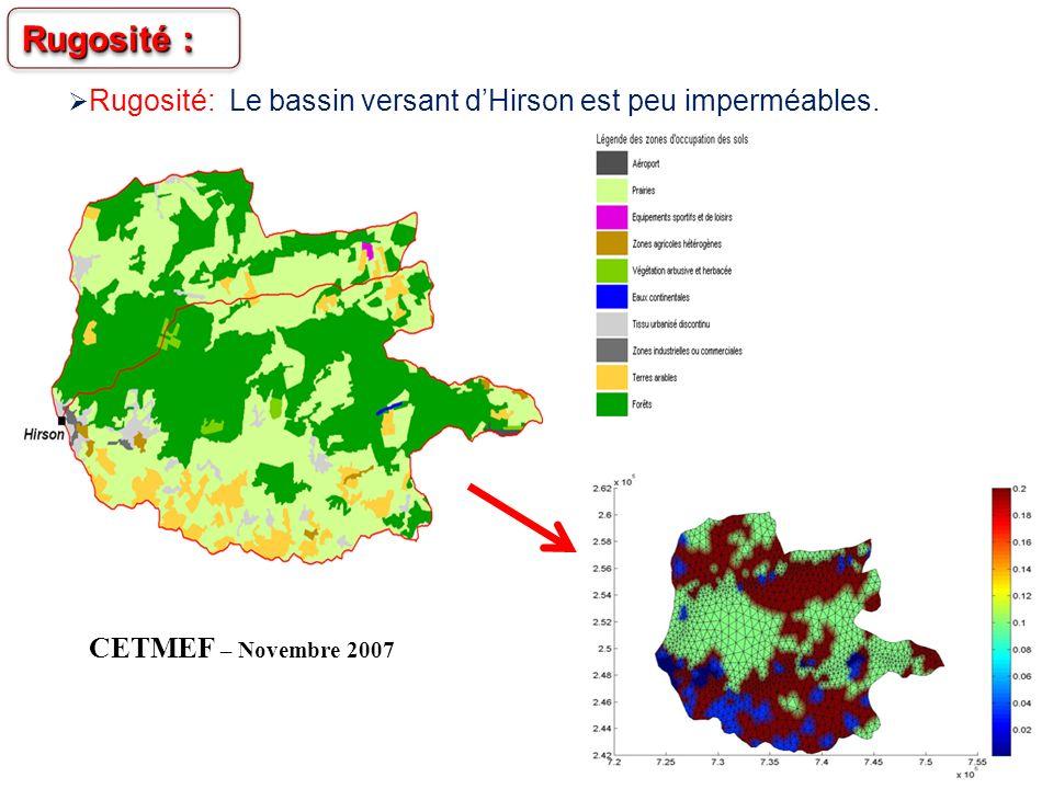 23 Rugosité: Le bassin versant dHirson est peu imperméables. Rugosité : CETMEF – Novembre 2007