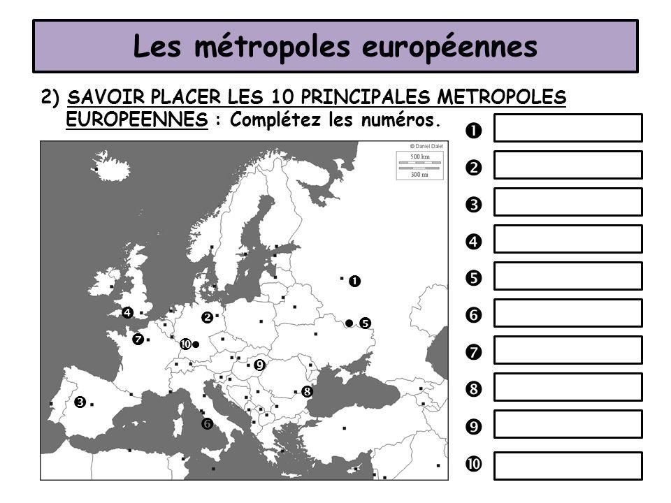 2) SAVOIR PLACER LES 10 PRINCIPALES METROPOLES EUROPEENNES : Complétez les numéros. Les métropoles européennes