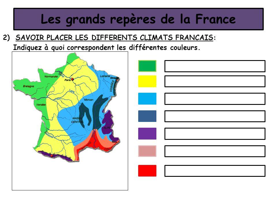 Les grands repères de la France 2) SAVOIR PLACER LES DIFFERENTS CLIMATS FRANCAIS: Indiquez à quoi correspondent les différentes couleurs.