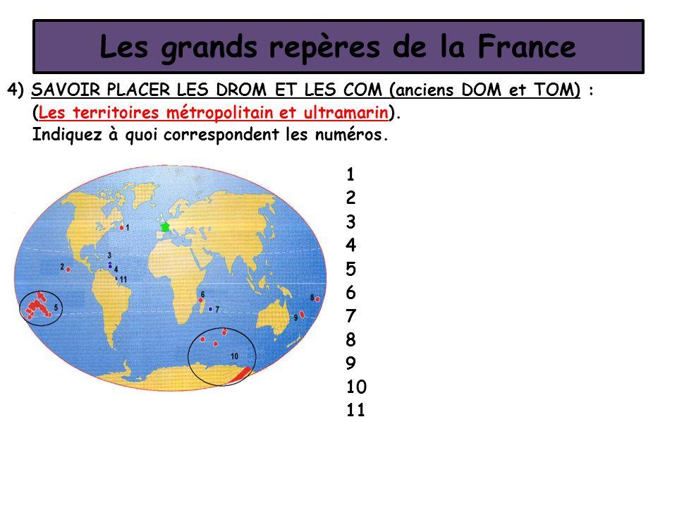 Les grands repères de la France 4) SAVOIR PLACER LES DROM ET LES COM (anciens DOM et TOM) : (Les territoires métropolitain et ultramarin). Indiquez à