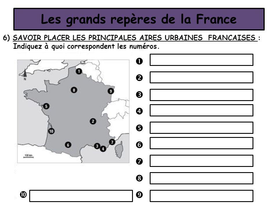 6) SAVOIR PLACER LES PRINCIPALES AIRES URBAINES FRANCAISES : Indiquez à quoi correspondent les numéros.