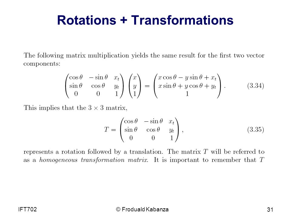 Rotations + Transformations © Froduald KabanzaIFT702 31