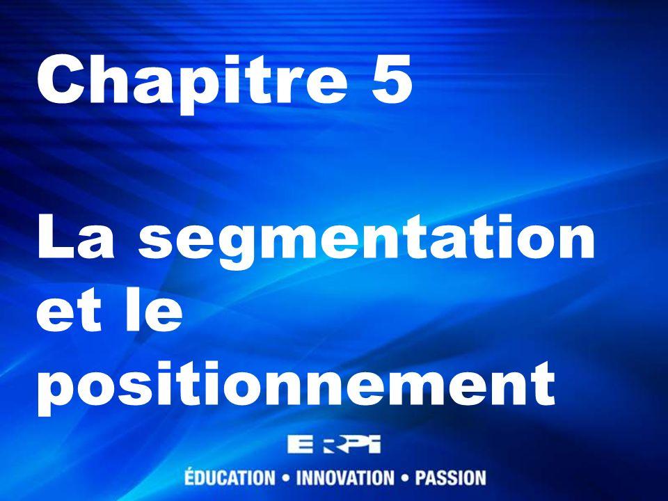 Chapitre 5 La segmentation et le positionnement