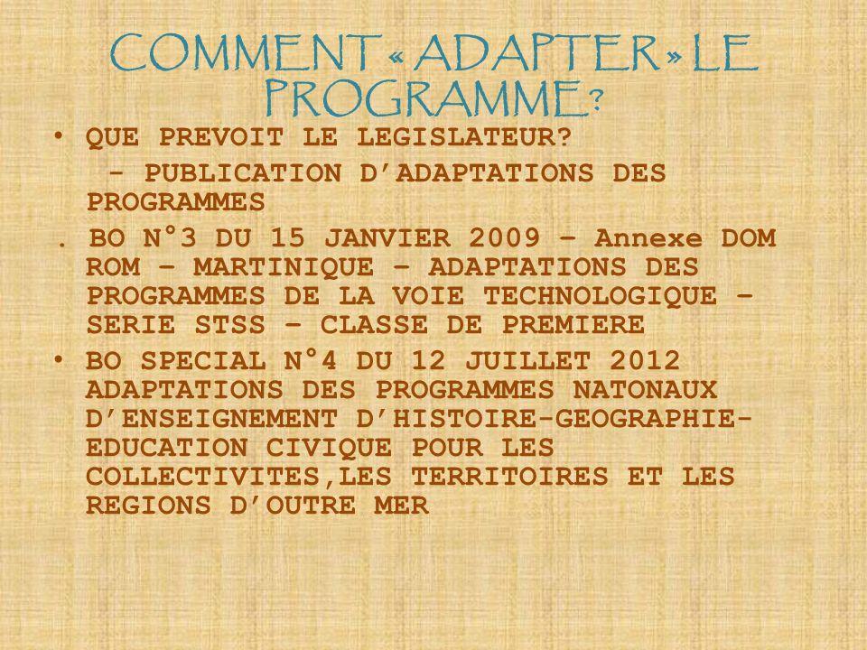 COMMENT « ADAPTER » LE PROGRAMME.QUE PREVOIT LE LEGISLATEUR.