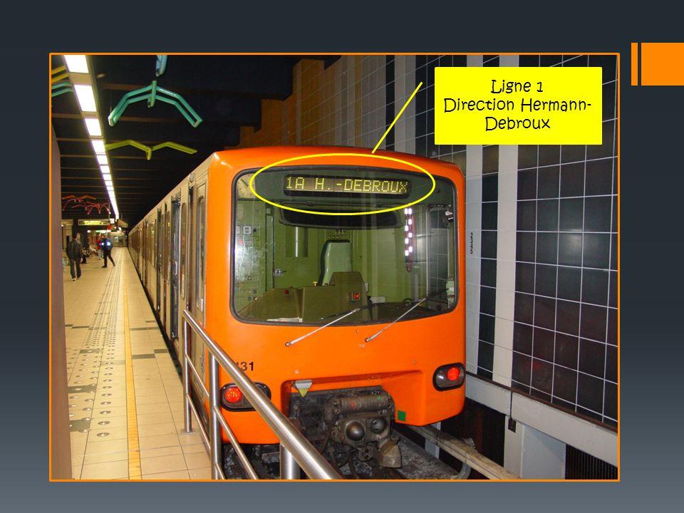 Ligne 1 Direction Hermann- Debroux